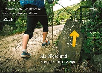 """Allianzgebetswoche 2018 - """"Als Pilger und Fremde unterwegs"""""""
